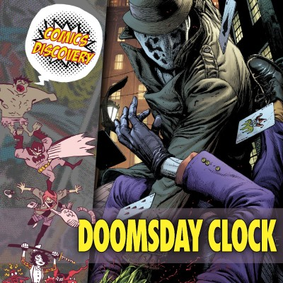 ComicsDiscovery S05E08 : Doomsday Clock cover